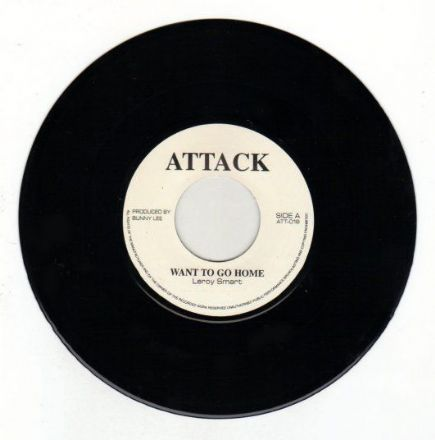 Leroy Smart - Want To Go Home / version (Attack) UK 7""